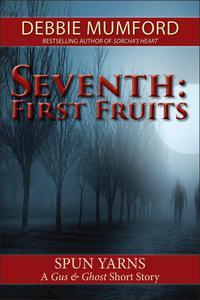 Seventh: First Fruits