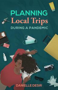 Planning Local Trips During A Pandemic