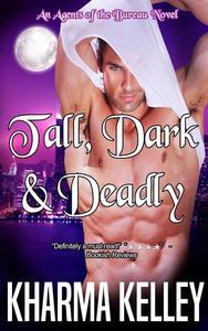 Tall, Dark & Deadly