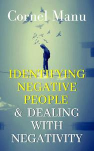 Identifying Negative People & Dealing With Negativity