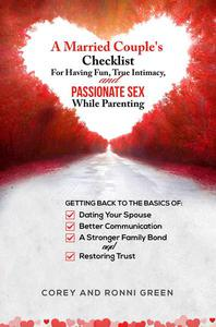A Married Couple's Checklist for Having Fun, True Intimacy, and Passionate Sex, While Parenting