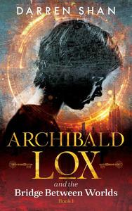 Archibald Lox and the Bridge Between Worlds