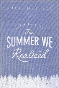 The Summer We Realized