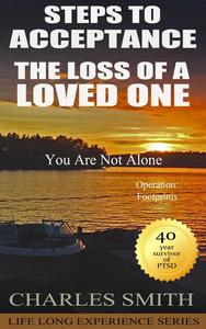 Steps to Acceptance - The Loss of a Loved One