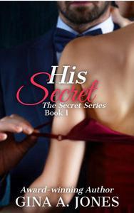 His Secret : Book 1 of The Secret Series