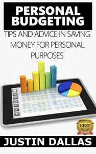 Personal Budget: Tips and Advice in Saving Money for Personal Purposes
