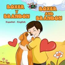 Boxer y Brandon Boxer and Brandon (Spanish Bilingual Book)