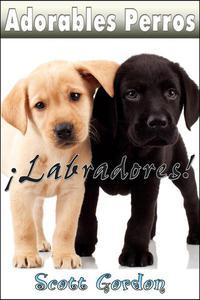 Adorables Perros: Los Labradores