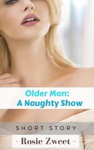 Older Man: A Naughty Show