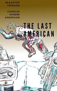 The Last American: Blacktop Freedom