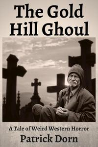 The Gold Hill Ghoul