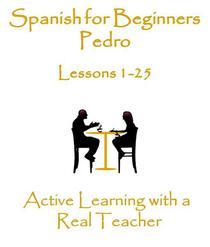 Spanish for Beginners Pedro 1-25