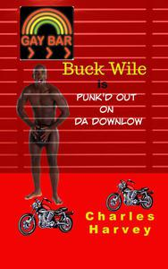 Buck Wile is Punk'd Out On Da Downlow