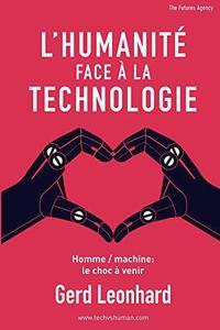 L'Humanité Face à la Technologie: Homme / machine: le choc à venir (French Edition)