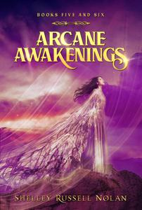 Arcane Awakenings Books Five and Six