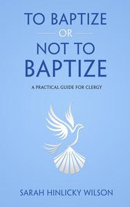 To Baptize or Not to Baptize