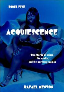 Acquiescence - Book Five