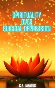 Spirituality Over Suicidal Depression