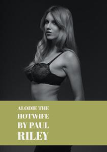 Alodie the Hotwife