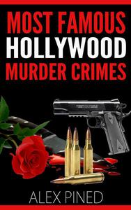 Most Famous Hollywood Murder Crimes