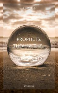Prophets, Thohnuths, and Terrorists