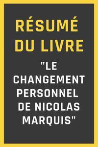 """Résumé du livre """"Le changement personnel de Nicolas Marquis"""""""