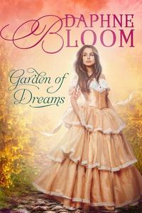 Garden of Dreams: A Sweet and Clean Regency Romance