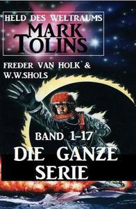 Held des Weltraums: Mark Tolins Band 1-17 - Die ganze Serie