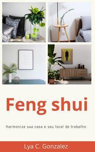 Feng Shui Harmonize sua casa e seu local de trabalho