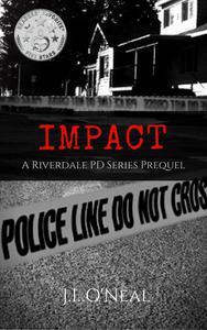 Impact: A Riverdale PD Series Prequel