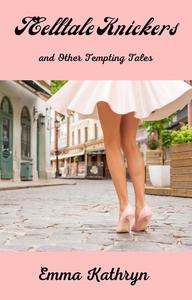 Telltale Knickers and Other Tempting Tales