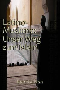 Latino-Muslime: Unser Weg zum Islam