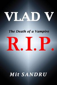 R.I.P., The Death of a Vampire