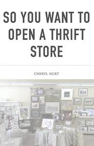 So You Want To Open A Thrift Store