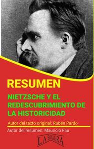Resumen de Nietzsche y el Redescubrimiento de la Historicidad