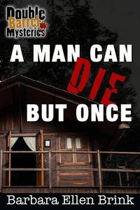 A man can die but once