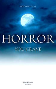 Horror You Crave: The Hairy Girl (First Edition)