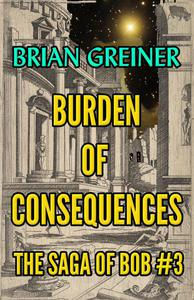 Burden of Consequences
