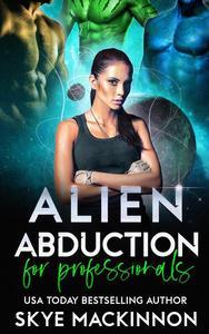 Alien Abduction for Professionals