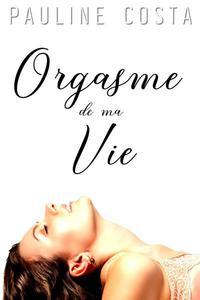 L'orgasme de ma Vie