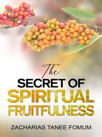 The Secret of Spiritual Fruitfulness