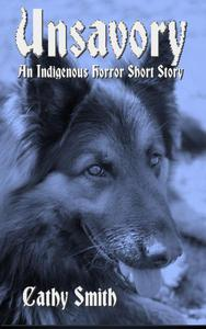 Unsavory: An Indigenous Horror Short Story