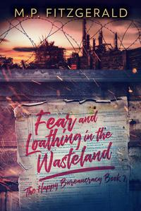 Fear and Loathing in the Wasteland