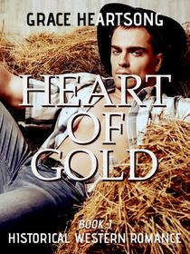Historical Western Romance: Heart Of Gold