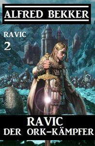 Ravic der Ork-Kämpfer: Ravic 2