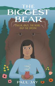 The Biggest Bear: Emilia, Anzi, the Bear, and the Dream