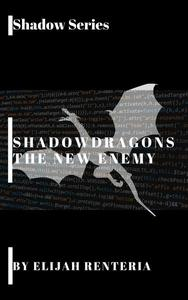 Shadow Dragons The New Enemies