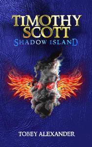 Timothy Scott: Shadow Island