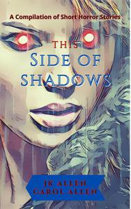 This Side of Shadows
