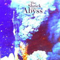 The Shriek of the Abyss